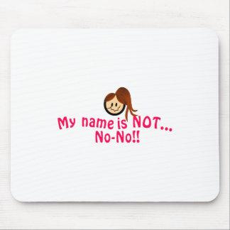 Not No-No Mouse Pad