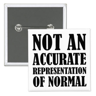 Not Normal Funny Button Badge Pin