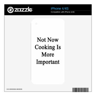 Not Now Cooking Is More Important. Skins For The iPhone 4