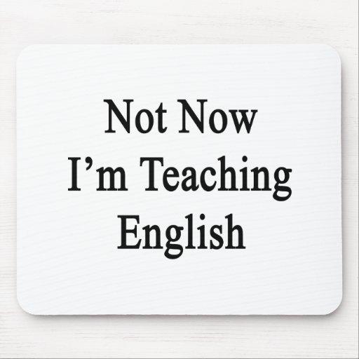 Not Now I'm Teaching English Mousepads