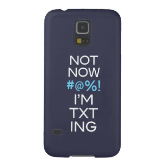 Not Now I'm Texting Galaxy S5 Case
