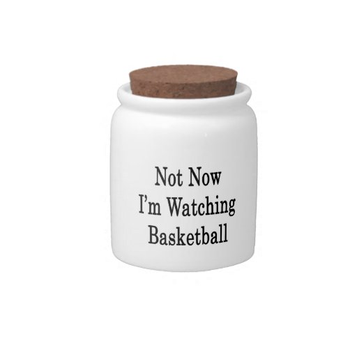 Not Now I'm Watching Basketball Candy Dish