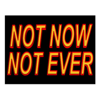 Not Now Not Ever Funny T-shirts Gifts Postcard