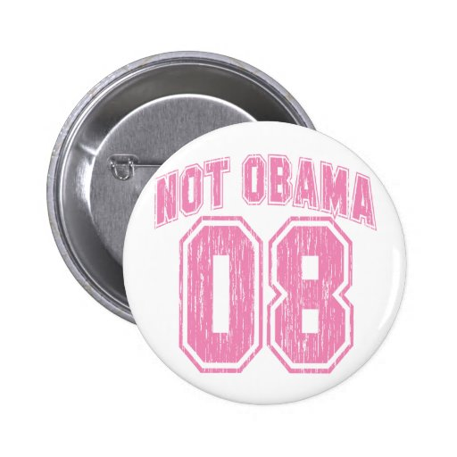 Not Obama 08 Vintage Pin
