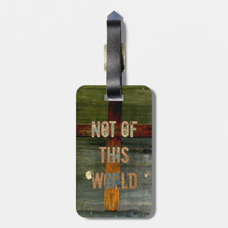 """Not of This World"" Custom Christian Bag Tag"