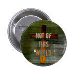 """Not of This World"" Custom Christian Pins"