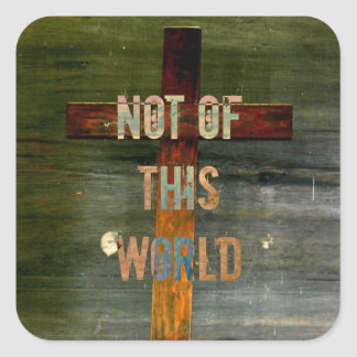 """Not of This World"" Custom Christian Square Sticker"