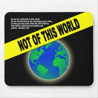 Not of this World - verso cristiano de la biblia d Alfombrillas De Ratón