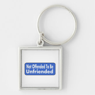 Not Offended To Be Unfriended Silver-Colored Square Keychain