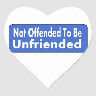 Not Offended To Be Unfriended Heart Sticker