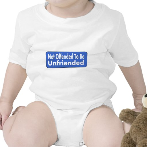 Not Offended To Be Unfriended Baby Bodysuit