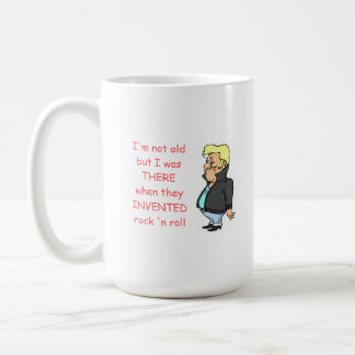 not old -but THERE when they INVENTED rock 'n roll Coffee Mug