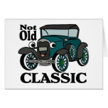 Not Old Classic/ Antique Car Greeting Card