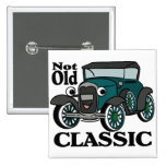 Not Old Classic/ Antique Car Pinback Button