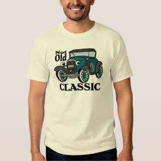 Not Old Classic Antique Car Tee Shirt