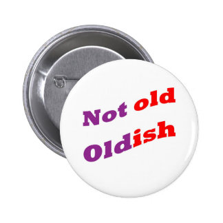Not old Oldish Button