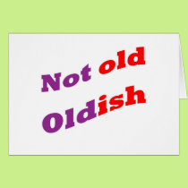 Not old Oldish Card