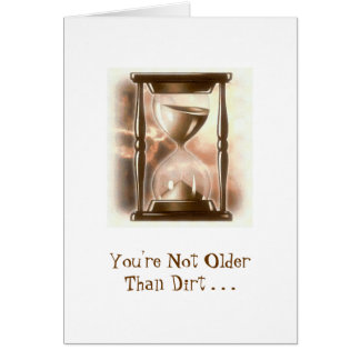 Not Older Than Dirt Birthday Card