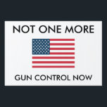 "NOT ONE MORE YARD SIGN<br><div class=""desc"">Show support for common-sense gun control measures</div>"
