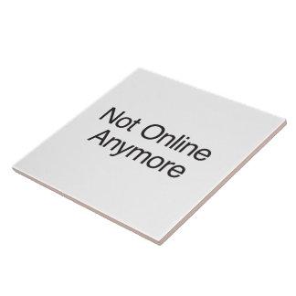 Not Online Anymore Ceramic Tiles