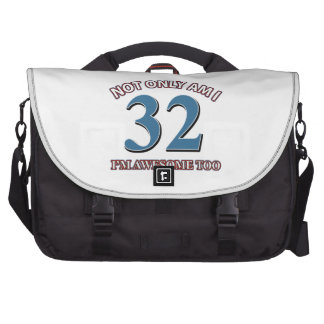 Not only am I 32 I'm awesome too Laptop Commuter Bag
