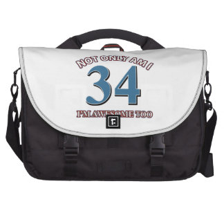 Not only am I 34 I'm awesome too Computer Bag