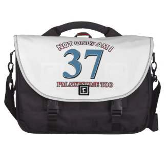 Not only am I 37 I'm awesome too Laptop Messenger Bag