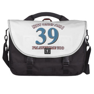 Not only am I 39 I'm awesome too Laptop Bags