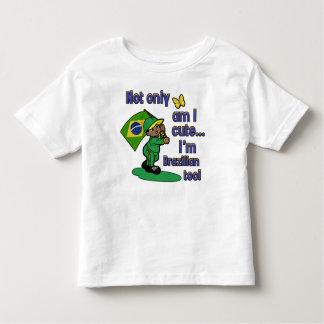 Not only am I cute I'm Brazilian too! Shirt