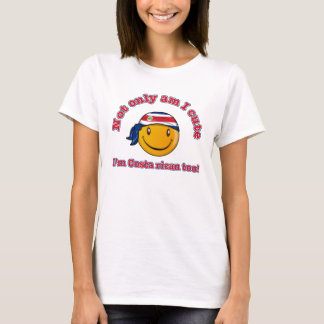 Not only am I cute I'm Costa rican too T-Shirt