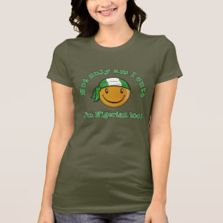 Not only am I cute I'm Nigerian too! T-Shirt