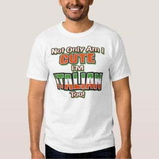 Not Only Am I Cute.... T Shirt