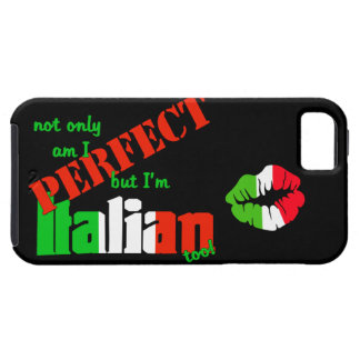 Not Only Am I Perfect But I m Italian Too Kiss iPhone 5 Case