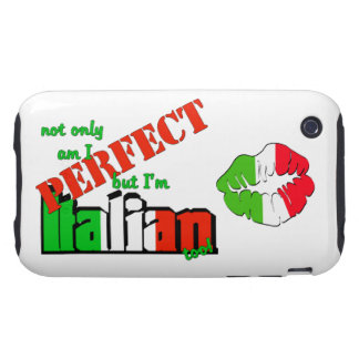 Not Only Am I Perfect But I'm Italian Too! (kiss) Tough iPhone 3 Case