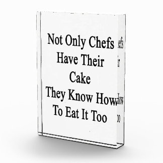 Not Only Chefs Have Their Cake They Know How To Ea Award