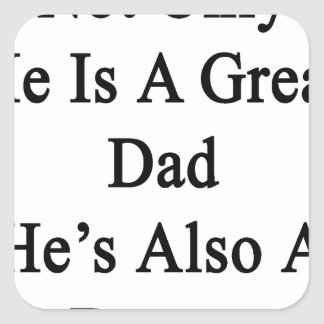 Not Only He Is A Great Dad He's Also A Doctor Square Sticker