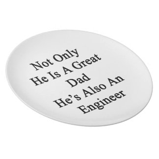 Not Only He Is A Great Dad He's Also An Engineer Dinner Plate