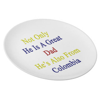 Not Only He Is A Great Dad He's Also From Colombia Dinner Plate