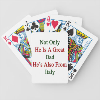 Not Only He Is A Great Dad He's Also From Italy Bicycle Playing Cards