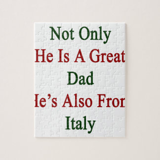 Not Only He Is A Great Dad He's Also From Italy Jigsaw Puzzle