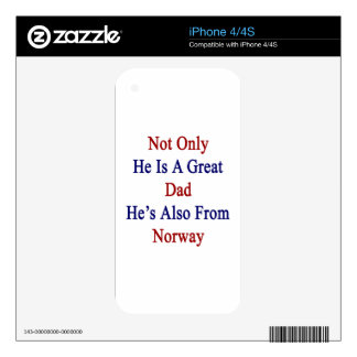 Not Only He Is A Great Dad He's Also From Norway Decals For The iPhone 4