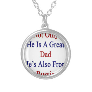 Not Only He Is A Great Dad He's Also From Russia Silver Plated Necklace
