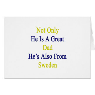 Not Only He Is A Great Dad He's Also From Sweden Card