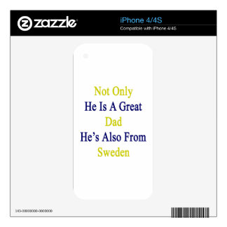 Not Only He Is A Great Dad He's Also From Sweden iPhone 4 Decals