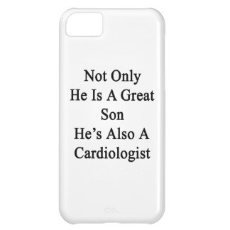 Not Only He Is A Great Son He's Also A Cardiologis iPhone 5C Case
