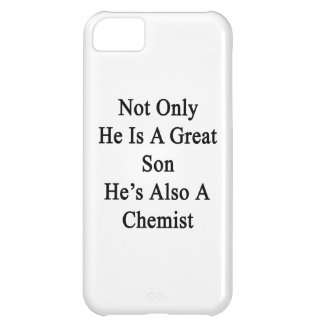 Not Only He Is A Great Son He's Also A Chemist iPhone 5C Cover