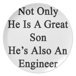 Not Only He Is A Great Son He's Also An Engineer Dinner Plate