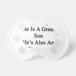 Not Only He Is A Great Son He's Also An Engineer Pacifier