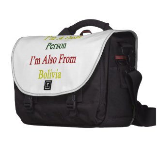Not Only I'm A Great Person I'm Also From Bolivia. Bag For Laptop