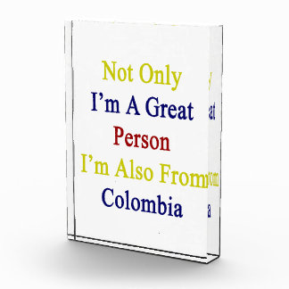 Not Only I'm A Great Person I'm Also From Colombia Award